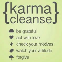 I have always loved this one. It's such a great reminder. Sometimes you need to clear your Karma. There is no better way to do it then t...