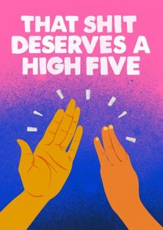 That Shit Deserves A High Five|Congratulations Card That Shit Deserves A High Five. A fantastic congratulations card for your friend or family member. Say well done for getting that new job, promotion or passing your driving test.