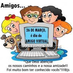 Hoje é dia do amigo virtual!