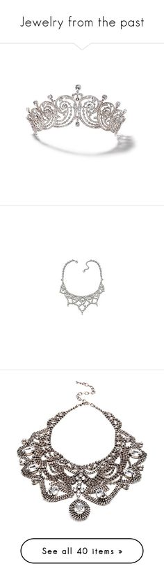 """""""Jewelry from the past"""" by shadows-past-midnight ❤ liked on Polyvore featuring accessories, hair accessories, tiaras, jewelry, crowns, cartier tiara, jeweled tiara, tiara crown, jeweled crown and crown tiara"""