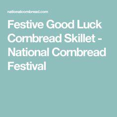 Festive Good Luck Cornbread Skillet - National Cornbread Festival