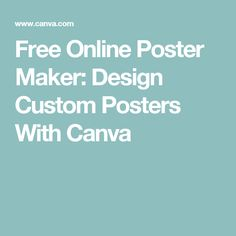 Free Online Poster Maker: Design Custom Posters With Canva