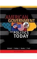 American Government and Politics Today, 2013-2014 Edition (American and Texas Government) by Steffen W. Schmidt. Save 40 Off!. $126.95. Edition - 16. Publication: January 1, 2013. Publisher: Wadsworth Publishing; 16 edition (January 1, 2013)