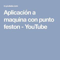 Aplicación a maquina con punto feston - YouTube