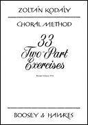 FOR MIDDLE SCHOOL CHOIR 33 Two Part Exercises KODALY / PERCY - Boosey & Hawkes