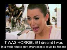 lmao! I bet a lot of today's celebrities have this nightmare.
