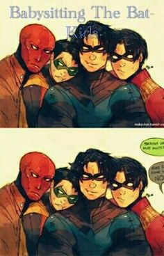 #wattpad #fanfiction The team have been ordered to babysit Bruce Wayne's (Batman's)Kids.Two of them are their team mates and the other three are their adopted brothers.Can the team handle a family of kids were two try to kill each other,three are crazy and one is emotionless?