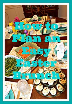 Because I love to be the hostess and I also want to have some fun~  How to Plan an Easy #Easter Brunch