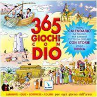 365 giochi con Dio. Il primo calendario da tavolo per bambini tutto da giocare con storie della Bibbia. Labirinti. Quiz. Sorprese. Colori per ogni giorno dell'anno di M. Patarino, http://www.amazon.it/dp/8801030436/ref=cm_sw_r_pi_dp_uOyvtb07V53E0