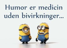 Humor is medicine without side effects . Humor is medicine without side effects . Minion Jokes, Minions Quotes, Current Mood Meme, Funny Qoutes, Sweet Quotes, Puns, Cool Words, I Laughed, Quotations