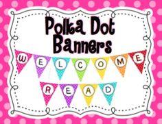 Polka Dot Classroom Banners FREEBIE