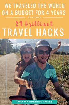 We traveled the world on a budget for 4 years with these 21 Brilliant Travel Hacks