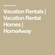 Vacation Rentals | Vacation Rental Homes | HomeAway