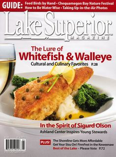 On the cover of Lake Superior Magazine! Italian Village, Air Photo, Whitefish, Water Wise, Lake Superior, Italian Recipes, Minnesota, Magazine, Cover