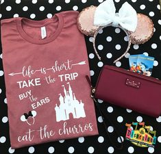 Life is Short.Take the Trip.Buy the Ears.Eat the Churros!(Ears, wristlet and magnet are not part of the listing and are for photo props only.)Shirt Color pictured- Mauve Heather - U. Disney Diy, Cute Disney, Disney Dream, Disney Shirts, Disney Style, Disney Magic, Disneyland Outfits, Disneyland Trip, Disney Outfits