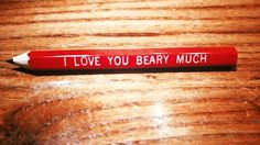 I Love you beary much!