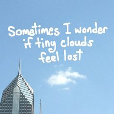 Sometimes I wonder if tiny clouds feel lost (by spudart, via Flickr)