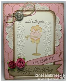 For my card I've used a sweet and funny set from Art Impressions called Lingerie Shoppe. I've also used Celebrate(Sku#C1898) , Happy Birthday (Sku#E597)(cursive), and Chicken Wire (sku#Y1874).   There's a really humorous verse on the inside.  Visit blog to read it.