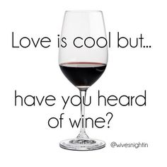 Love is cool...but have you heard of wine? wine, humor, funny