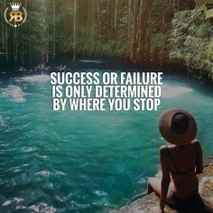 """1,063 Likes, 20 Comments - Your Success Is Our Goal (@risebeyond.fam) on Instagram: """"Success or failure is only determined by where you stopDOUBLE TAP if you agree! #risebeyond"""""""