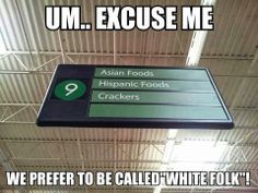 Ethnic foods are on Aisle 9.