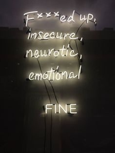 Fxxcked Up, Insecure, Neurotic, Emotional, Fine - Neon Sign. Wallaper Iphone, The Darkness, Neon Quotes, Neon Words, Under Your Spell, Light Quotes, Neon Nights, Neon Aesthetic, Neon Light Signs