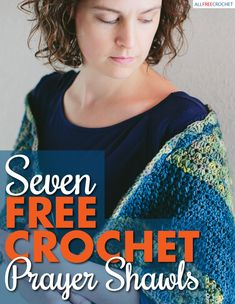 Seven Free Crochet Prayer Shawls - Prayer shawls provide warmth, but also provide a sentimental value. This eBook collection has some beautiful crochet designs that are great for yourself or someone you know who needs a pick-me-up. Prayer Shawl Crochet Pattern, Prayer Shawl Patterns, Crochet Prayer Shawls, Crochet Shawls And Wraps, Crochet Scarves, Crochet Clothes, Crochet Patterns, Hat Patterns, Crochet Designs