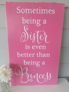 Items similar to Sometimes being a Sister is even better than being a Princess Wood/ Timber Sign on Etsy Art Quotes, Ash, Sisters, Princess, Inspiration, Daughters, Grey, Biblical Inspiration, Princesses