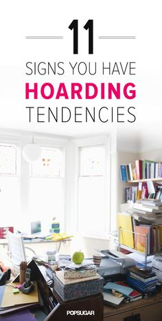 In the book The Hoarder in You,, author Dr. Robin Zasio lists the signs of hoarding tendencies. See if any of them apply to you.