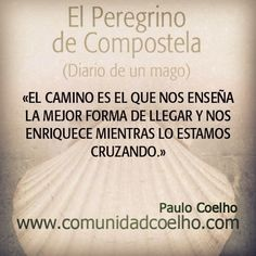 El viaje de 'El Peregrino de Compostela, en www.comunidadcoelho.com