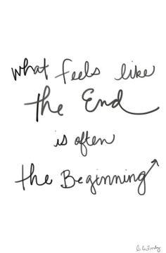 Was sich anfühlt wie das Ende, ist oft der Anfang.