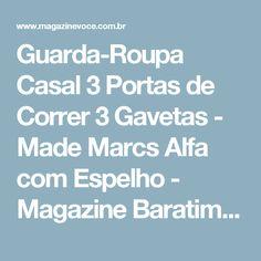 Guarda-Roupa Casal 3 Portas de Correr 3 Gavetas - Made Marcs Alfa com Espelho - Magazine Baratimtododia
