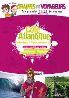 Pour tout savoir sur la Côte Atlantique : Graines de Voyageurs Côte Atlantique - ©Editions Graine2