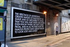more Robert Montgomery....so true...billboard poetry