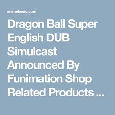 Dragon Ball Super English DUB Simulcast Announced By Funimation Shop Related Products  6pcs/lot Anime Cartoon Dragon Ball Z PVC Action Figure Goku… $14.99  Dragon Ball Z: Battle of Gods - Uncut Version… $2.99  (783)  Dragon Ball Z: Battle of the Gods (Uncut Edition) $19.99$29.98  (102)  Okami-san and Her Seven Companion… $24.99$64.98  (80) All
