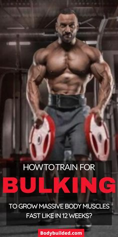 How to train for bulking: 3 of the best bulking workout plans to grow great body muscles