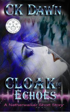 Cloak of Echoes (A Netherwalker Short Story)