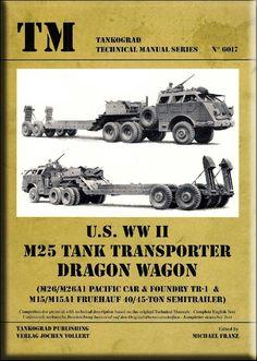 Dragon Wagon or M-25 Tank Transporter.
