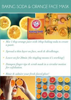 DIY Orange Face Scrub Exfoliator The baking soda is a perfect exfoliator for your face, and also helps get rid of those stubborn blackheads.  The orange is great for your face to get a vitamin C fix which will tighten your pores and naturally brighten your skin.