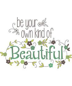 Wall Pops Be Your Own Kind Of Beautiful Wall Quote - Credit: BlueFly