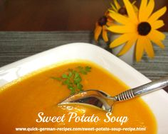 Awesome Sweet Potato Soup ... perfect for vegetarians, vegans, and everyone else! http://www.quick-german-recipes.com/sweet-potato-soup-recipe.html
