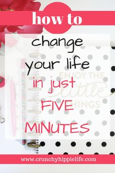 Meet your goals in 5 minutes or less, change your life, how to smash your goals