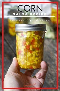 Corn Salsa Recipe Canning, Ball Canning Recipe, Corn Relish Recipes, Canning Corn, Easy Canning, Corn Recipes, Sauce Recipes, Sugar And Spice, Sauces