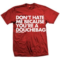 You're A D-Bag Tee Red now featured on Fab.
