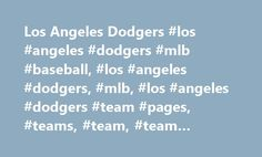 Los Angeles Dodgers #los #angeles #dodgers #mlb #baseball, #los #angeles #dodgers, #mlb, #los #angeles #dodgers #team #pages, #teams, #team, #team #reports http://hosting.nef2.com/los-angeles-dodgers-los-angeles-dodgers-mlb-baseball-los-angeles-dodgers-mlb-los-angeles-dodgers-team-pages-teams-team-team-reports/  # Los Angeles Dodgers Dodgers Brandon Morrow: Sent down by Dodgers by RotoWire Staff | RotoWire Morrow was optioned to Triple-A Oklahoma City on Saturday. A spot was needed for Alex…