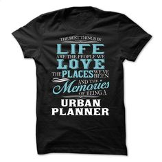 URBAN PLANNER THE BEST THING IN LIFE T Shirts, Hoodies, Sweatshirts - #men hoodies #cheap tee shirts. BUY NOW => https://www.sunfrog.com/Funny/URBAN-PLANNER--THE-BEST-THING-IN-LIFE.html?id=60505