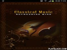 Classic Music  Android App - playslack.com ,  Classical Music (686 track)- Prenatal Music : The initial (1~3 month), Mid-term (4~7 month), The end (8~10 month), Increase the EQ, Bach, Beethoven, Chopin, Self-confident- Baby (~5 years) : Think healthy, Calm, To sleep better, Infant Intelligence, Siesta, Children Play, Lullaby- Children (6 years~) : Positive Thinking, Childlike, Tranquil, Emotion, Imagination, Brain Development, Piano, Self-control, Mischief, Relieve Stress, In the cartoon…