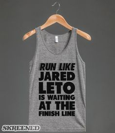Run Like Jared Leto is Waiting at the Finish Line (neon)