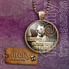 Happiness is Being Loved by a PitBull  copper & by fireflystore, $9.75