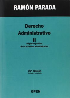 Derecho administrativo. 2, Régimen jurídico de la actividad administrativa / Ramón Parada